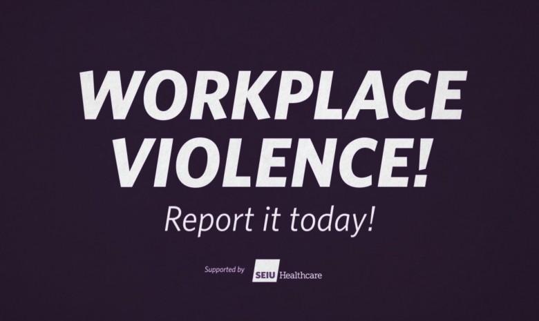 SEIU HEALTHCARE WORKPLACE VIOLENCE